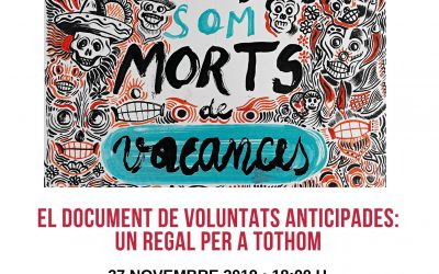 EL DOCUMENT DE VOLUNTATS ANTICIPADES :UN REGAL PER A TOTHOM